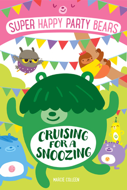 Super Happy Party Bears: Cruising for a Snoozing book