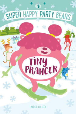 Super Happy Party Bears: Tiny Prancer Book