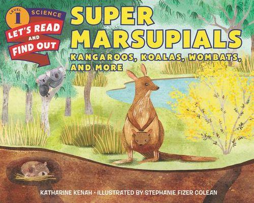Super Marsupials: Kangaroos, Koalas, Wombats, and More book