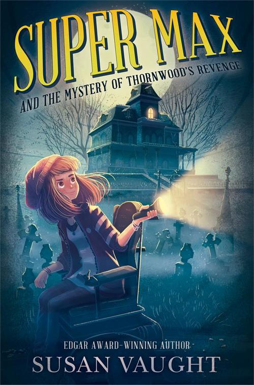 Super Max and the Mystery of Thornwood's Revenge book