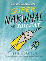 Super Narwhal and Jelly Jolt book