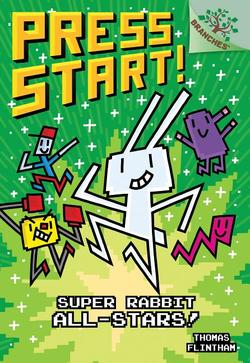 Super Rabbit All-Stars!: A Branches Book (Press Start! #8), Volume 8 book