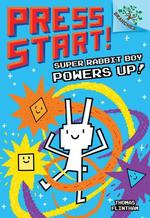 Super Rabbit Boy Powers Up! book
