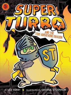 Super Turbo and the Fire-Breathing Dragon book