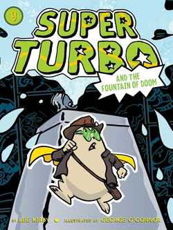 Super Turbo and the Fountain of Doom book