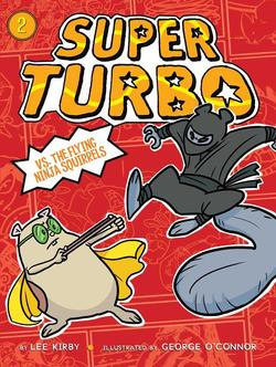 Super Turbo vs. the Flying Ninja Squirrels, Volume 2 book