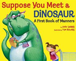 Suppose You Meet a Dinosaur: A First Book of Manners book
