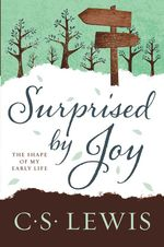 Surprised by Joy: The Shape of My Early Life book
