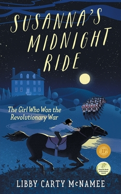 Susanna's Midnight Ride: The Girl Who Won the Revolutionary War book
