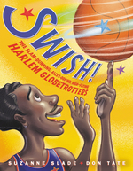 Swish!: The Slam-Dunking, Alley-Ooping, High-Flying Harlem Globetrotters book