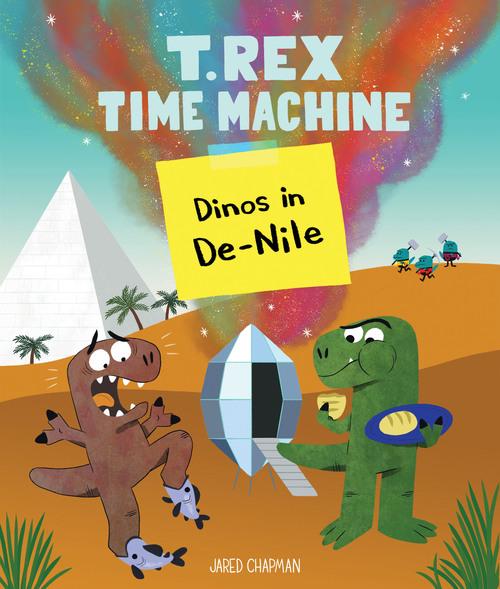 T. Rex Time Machine: Dinos in De-Nile book