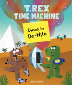 T. Rex Time Machine: Dinos in De-Nile book