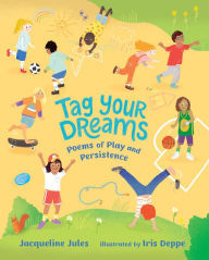 Tag Your Dreams: Poems of Play and Persistence book