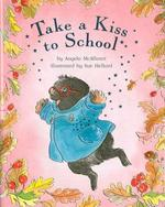 Take a Kiss to School book
