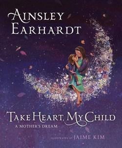 Take Heart, My Child book