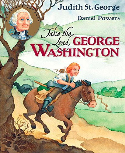 Take the Lead, George Washington: An Inspirational Biography of the Childhood Years of the First U.S. President! (Turning Points) book