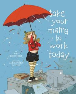 Take Your Mama to Work Today book