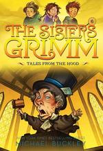 Tales from the Hood (the Sisters Grimm #6): 10th Anniversary Edition book