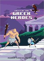 Tales of the Greek Heroes (Puffin Pixels) book