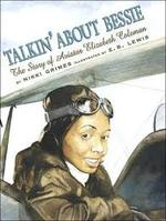 Talkin' About Bessie: The Story of Aviator Elizabeth Coleman book