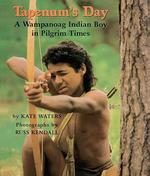 Tapenum's Day: A Wampanoag Indian Boy in Pilgrim Times: A Wampanoag Indian Boy in Pilgrim Times book