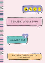 TBH #4: TBH, IDK What's Next book