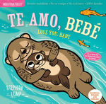 Te amo, bebé / Love You, Baby (Spanish and English Edition) book