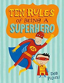 Ten Rules of Being a Superhero book