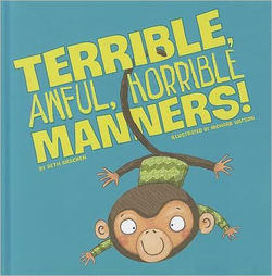 Terrible, Awful, Horrible Manners! book