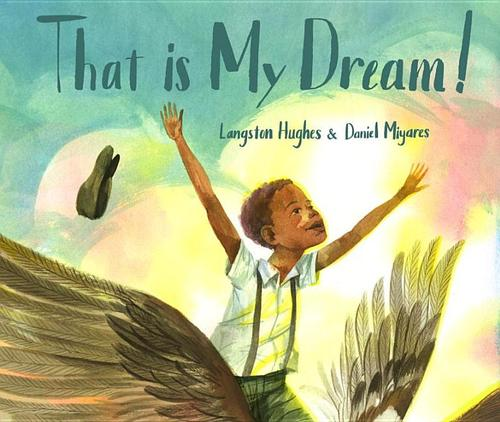 """That Is My Dream!: A Picture Book of Langston Hughes's """"Dream Variation"""" book"""
