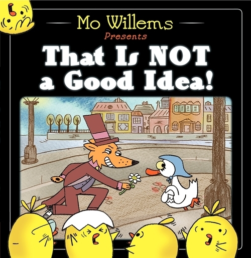 That Is Not a Good Idea! book