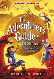 The Adventurer's Guide to Dragons (and Why They Keep Biting Me) book