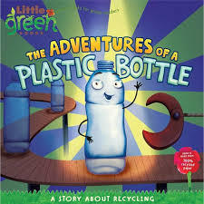 The Adventures of a Plastic Bottle book