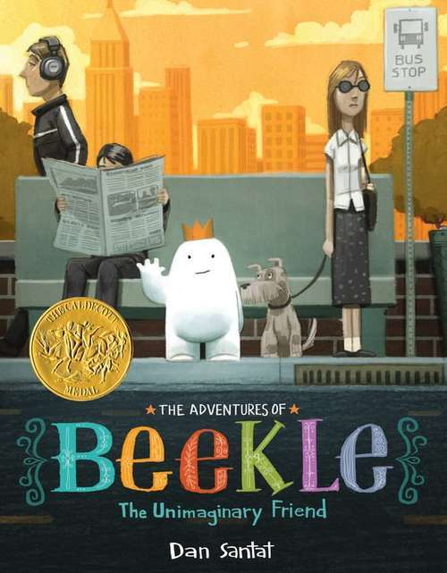 The Adventures of Beekle: The Unimaginary Friend book