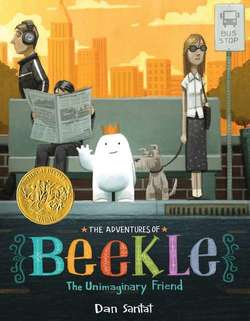 The Adventures of Beekle: The Unimaginary Friend book