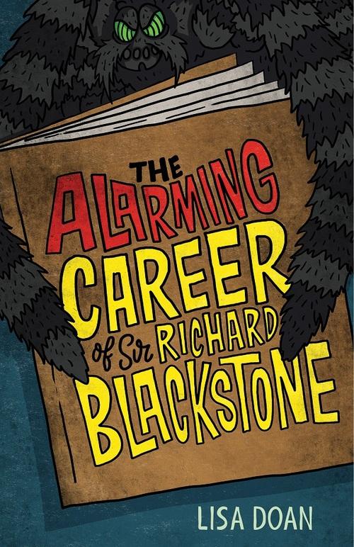The Alarming Career of Sir Richard Blackstone book
