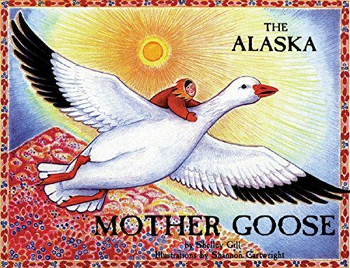 The Alaska Mother Goose and Other North Country Nursery Rhymes book