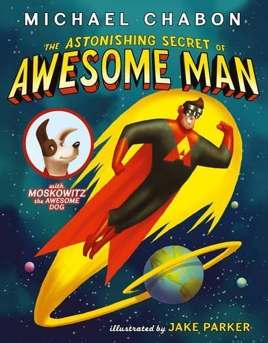 The Astonishing Secret of Awesome Man book