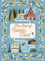 The Atlas of Classic Tales book