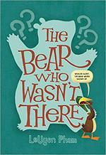 The Bear Who Wasn't There book