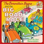 The Berenstain Bears and the Big Road Race book