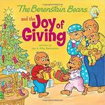 The Berenstain Bears and the Joy of Giving book
