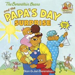 The Berenstain Bears and the Papa's Day Surprise book
