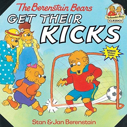 The Berenstain Bears Get Their Kicks book