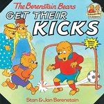 The Berenstain Bears Get Their Kicks book