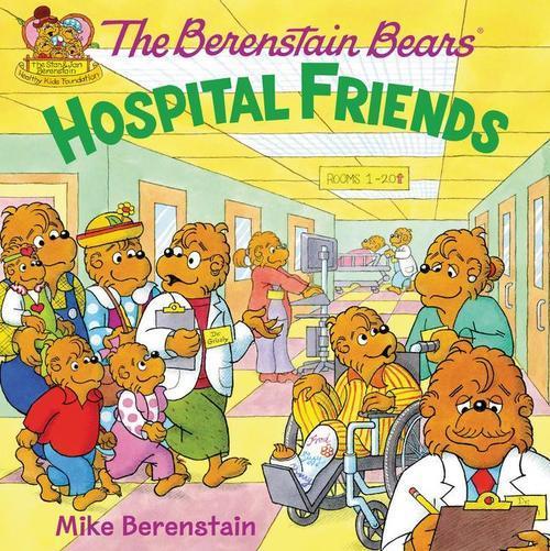 The Berenstain Bears: Hospital Friends book