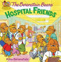 The Berenstain Bears: Hospital Friends book