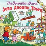 The Berenstain Bears: Jobs Around Town book