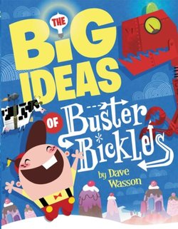 The Big Ideas of Buster Bickles book