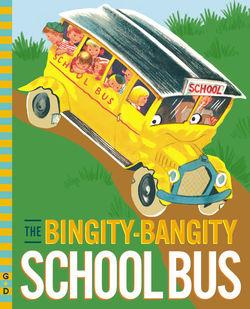 The Bingity-Bangity School Bus book